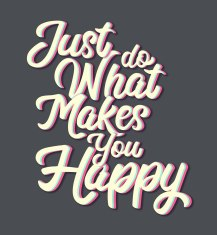 Just Do What Makes You Happy Lettering